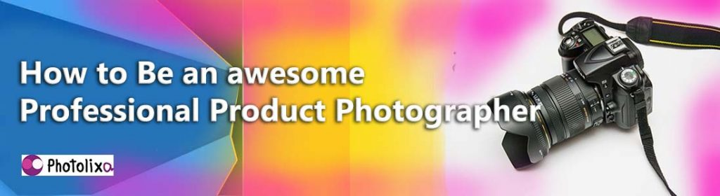 Product pahotographer - photolixa