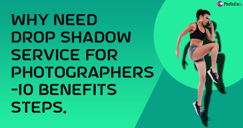 Why need drop shadow service for photographers